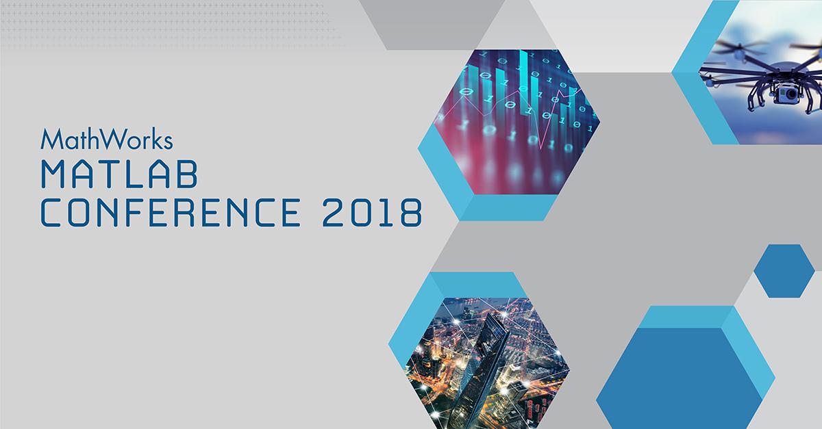 MATLAB Conference 2018 - MATLAB & Simulink