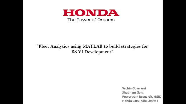 In this presentation we see how Honda used Fleet Analytics and MATLAB® to Build Strategies for BS-VI Development.