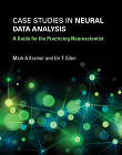 Case Studies in Neural Data Analysis: A Guide for the Practicing Neuroscientist