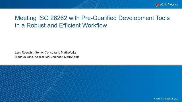 Embedded software development workflow using pre-qualified code generation and verification tools, what makes this workflow efficient and robust, as well as case studies from the automotive industry.