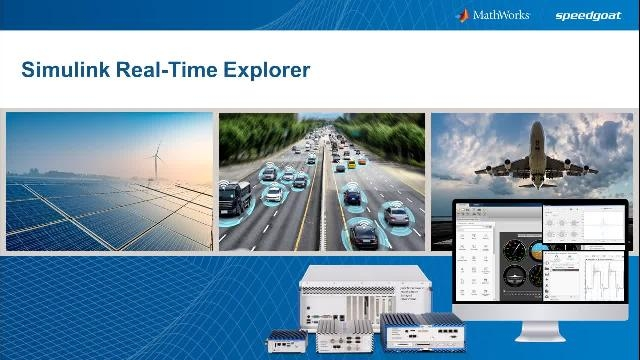 New Simulink Real-Time Explorer helps you configure Speedgoat target computers and control real-time applications. You can monitor signals, tune parameters, and stream data to Simulation Data Inspector.